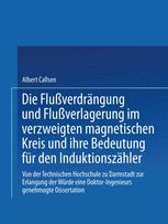 Die Flußverdrängung und Flußverlagerung im verzweigten magnetischen Kreis und ihre Bedeutung für den Induktionszähler