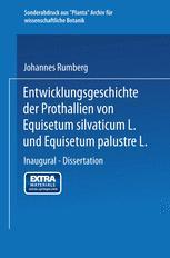 Entwicklungsgeschichte der Prothallien von Equisetum silvaticum L. und Equisetum palustre L.