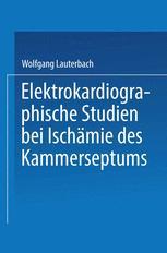 Elektrokardiographische Studien bei Ischämie des Kammerseptums