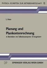Planung und Plankostenrechnung in Betrieben mit Selbstkostenpreis-Erzeugnissen