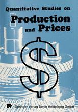 Quantitative Studies on Production and Prices