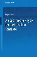 Die technische Physik der elektrischen Kontakte