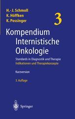Kompendium Internistische Onkologie Standards in Diagnostik und Therapie