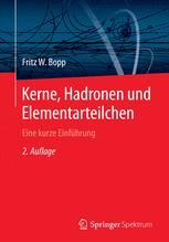 Kerne, Hadronen und Elementarteilchen
