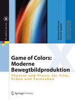 Game of Colors: Moderne Bewegtbildproduktion