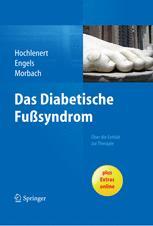 Das diabetische Fußsyndrom – Über die Entität zur Therapie