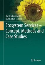 Ecosystem Services – Concept, Methods and Case Studies