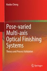 Pose-varied Multi-axis Optical Finishing Systems