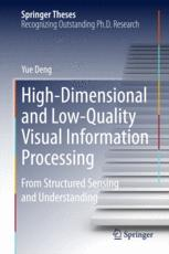 High-Dimensional and Low-Quality Visual Information Processing