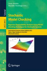 Stochastic Model Checking. Rigorous Dependability Analysis Using Model Checking Techniques for Stochastic Systems
