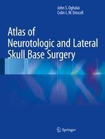 Atlas of Neurotologic and Lateral Skull Base Surgery