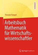 Arbeitsbuch Mathematik für Wirtschaftswissenschaftler