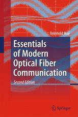 Essentials of Modern Optical Fiber Communication