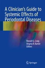 A Clinician's Guide to Systemic Effects of Periodontal Diseases