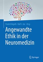 Was ist Neuroethik und wozu brauchen wir sie?