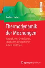 Thermodynamik der Mischungen und Mischphasengleichgewichte