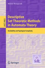 Descriptive Set Theoretic Methods in Automata Theory