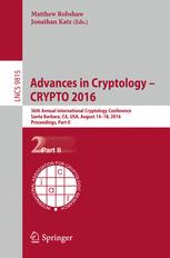 Advances in Cryptology – CRYPTO 2016