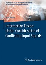 Information Fusion Under Consideration of Conflicting Input Signals