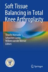 Soft Tissue Balancing in Total Knee Arthroplasty