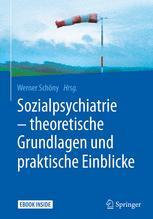 Sozialpsychiatrie – theoretische Grundlagen und praktische Einblicke