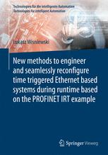 New methods to engineer and seamlessly reconfigure time triggered Ethernet based systems during runtime based on the PROFINET IRT example