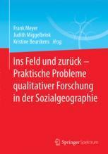 Ins Feld und zurück - Praktische Probleme qualitativer Forschung in der Sozialgeographie