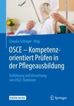 OSCE – Kompetenzorientiert Prüfen in der Pflegeausbildung