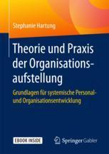 Theorie und Praxis der Organisationsaufstellung