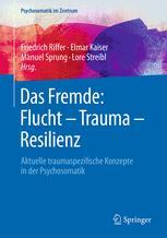 Das Fremde: Flucht – Trauma – Resilienz