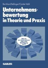 Unternehmensbewertung in Theorie und Praxis