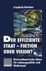 Der effiziente Staat-Fiktion oder Vision?