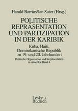Politische Repräsentation und Partizipation in der Karibik. Kuba, Haiti, Dominikanische Republik im 19. und 20. Jahrhundert