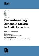 Die Vorbereitung auf das A-Diplom in Aurikulomedizin