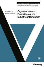 Organisation und Finanzierung von Industrieunternehmen