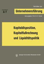 Kapitaldisposition, Kapitalflußrechnung und Liquiditätspolitik