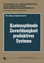 Kostenoptimale Zuverlässigkeit produktiver Systeme