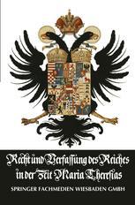 Recht und Verfassung des Reiches in der Zeit Maria Theresias