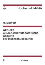Aktuelle wissenschaftstheoretische Aspekte der Hochschuldidaktik