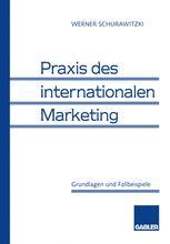 Praxis des internationalen Marketing