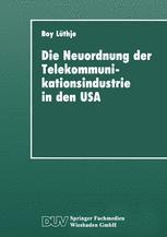 Die Neuordnung der Telekommunikationsindustrie in den USA