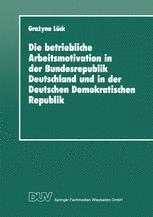 Die betriebliche Arbeitsmotivation in der Bundesrepublik Deutschland und in der Deutschen Demokratischen Republik
