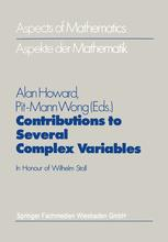 Contributions to Several Complex Variables