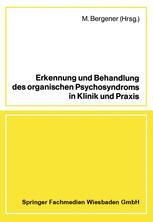 Erkennung und Behandlung des organischen Psychosyndroms in Klinik und Praxis