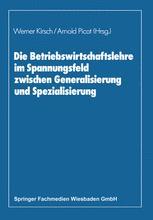 Die Betriebswirtschaftslehre im Spannungsfeld zwischen Generalisierung und Spezialisierung