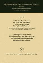 Ermittlung fertigungsgerechter Arbeitsbedingungen und Untersuchung des Zerspanungsverhaltens beim Drehen thermoplastischer Kunststoffe
