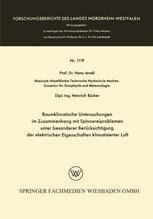 Raumklimatische Untersuchungen im Zusammenhang mit Spinnereiproblemen unter besonderer Berücksichtigung der elektrischen Eigenschaften klimatisierter Luft