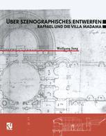 Über Szenographisches Entwerfen Raffael und die Villa Madama