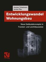 Entwicklungswandel Wohnungsbau: Neue Gebäudekonzepte in Trocken- und Leichtbauweise