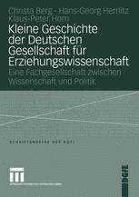 Kleine Geschichte der Deutschen Gesellschaft für Erziehungswissenschaft